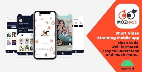 Mozmasti v1.0 - Short Video Streaming Mobile Application